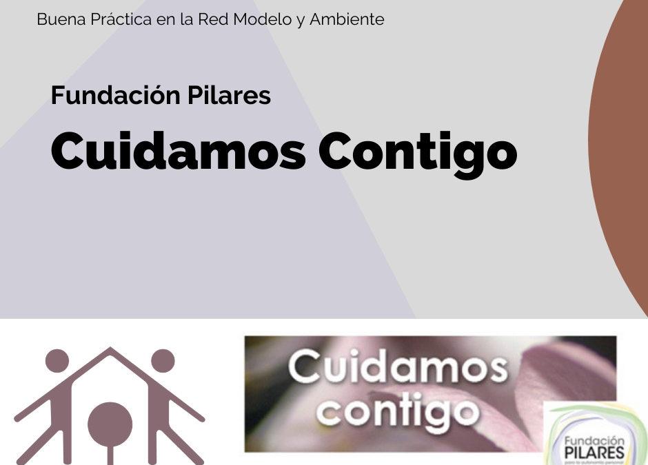 CUIDAMOS CONTIGO Proyecto de aplicación del Modelo de Atención Integral y Centrada en la Persona (MAICP) en domicilios y entorno