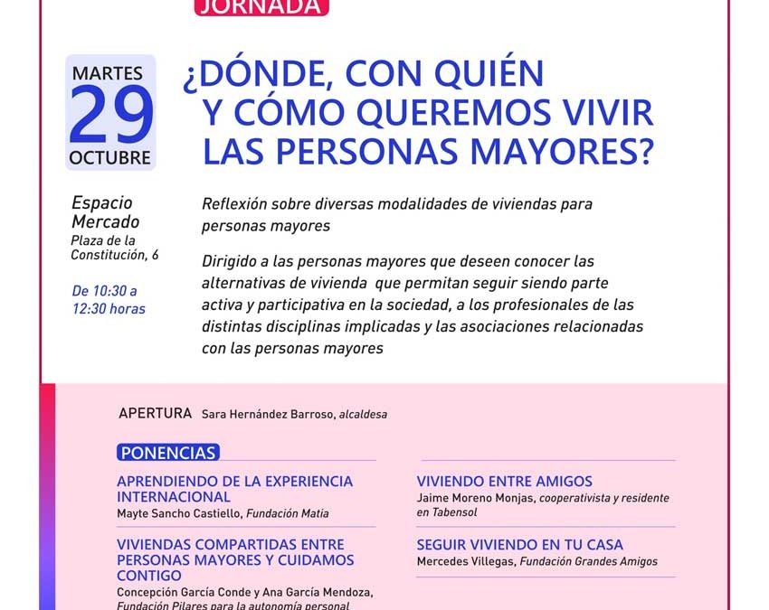 Fundación Pilares participa en la jornada Dónde, con quién y cómo queremos vivir las personas mayores. Getafe, 29/10/2019
