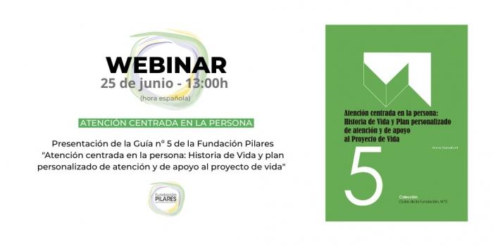 Webinar de presentación de la Guía 'Atención centrada en la persona: Historia de Vida y plan personalizado de atención y de apoyo al proyecto de vida