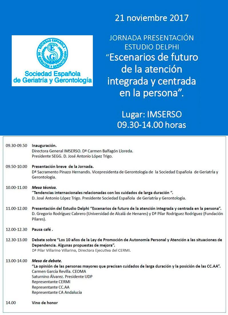 Presentación del Estudio Delphi: 'Escenarios de futuro de la atención integrada y centrada en la persona'. IMSERSO, 21/11/2017