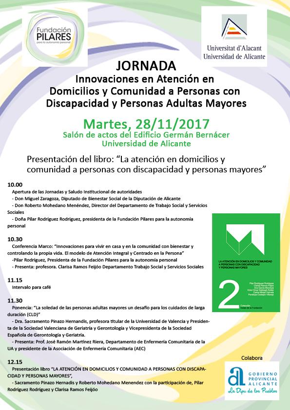 Jornada: 'Innovaciones en Atención en Domicilios y Comunidad a Personas con Discapacidad y Personas Adultas Mayores'. 28/11/2017, Universidad de Alicante