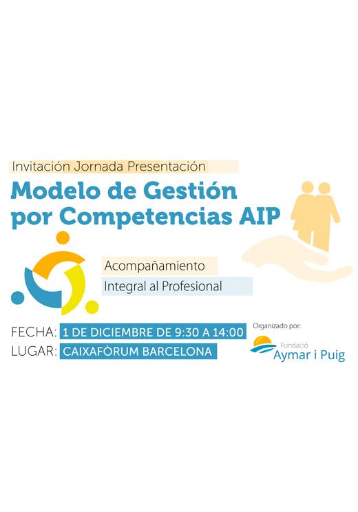 Fundación Aymar i Puig presenta su 'Modelo de Gestión por Competencias AIP: Acompañamiento Integral al Profesional'. Caixafòrum Barcelona, 01/12/2017