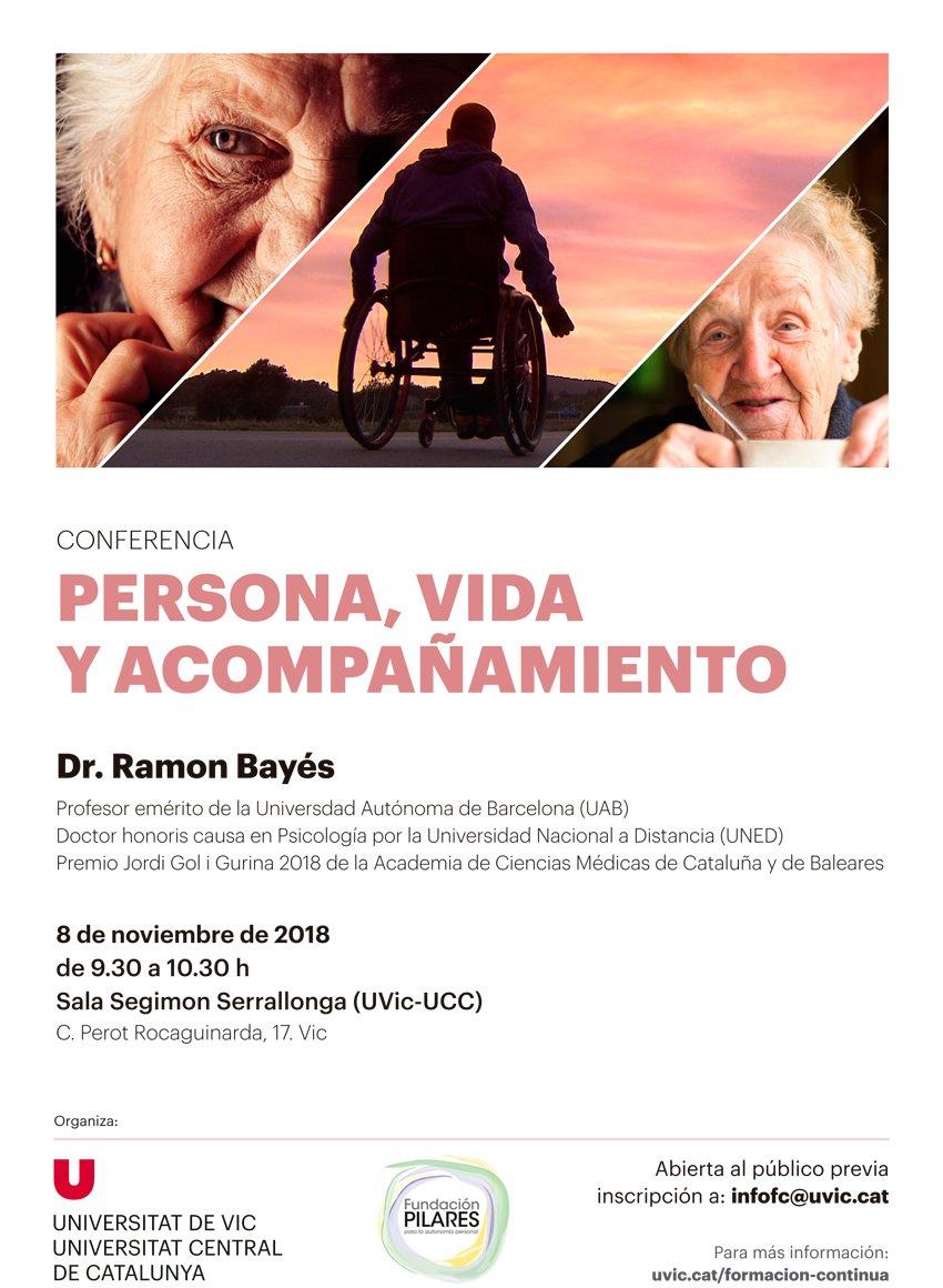 Persona, vida y acompañamiento. Dr. Ramón Bayés