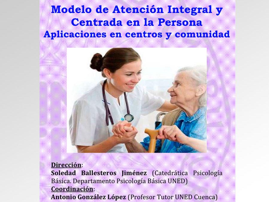 Curso de extensión universitaria: Modelo de Atención Integral y Centrada en la Persona. Aplicaciones en centros y comunidad. UNED Cuenca