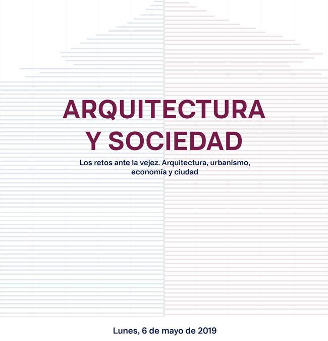 Pilar Rodríguez participa en la Jornada 'Arquitectura y sociedad. Los retos ante la vejez'. Málaga, 06/05/2019