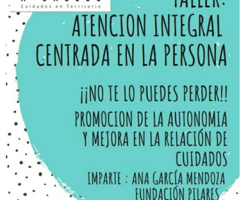 «Taller de Atención Integral y Centrada en la Persona en A3CALLES. 16/10/2019