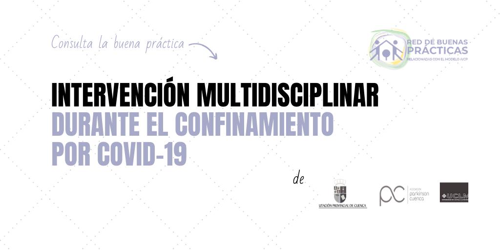 Intervención multidisciplinar para personas mayores institucionalizadas durante el confinamiento por la pandemia Covid 19