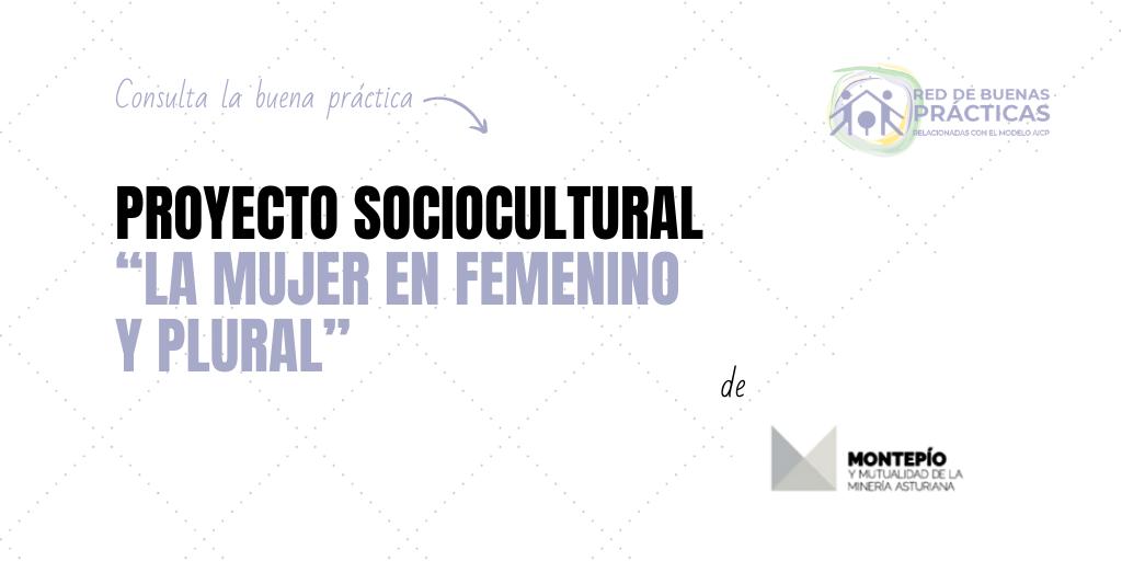Proyecto Sociocultural: «La Mujer en Femenino y en Plural»