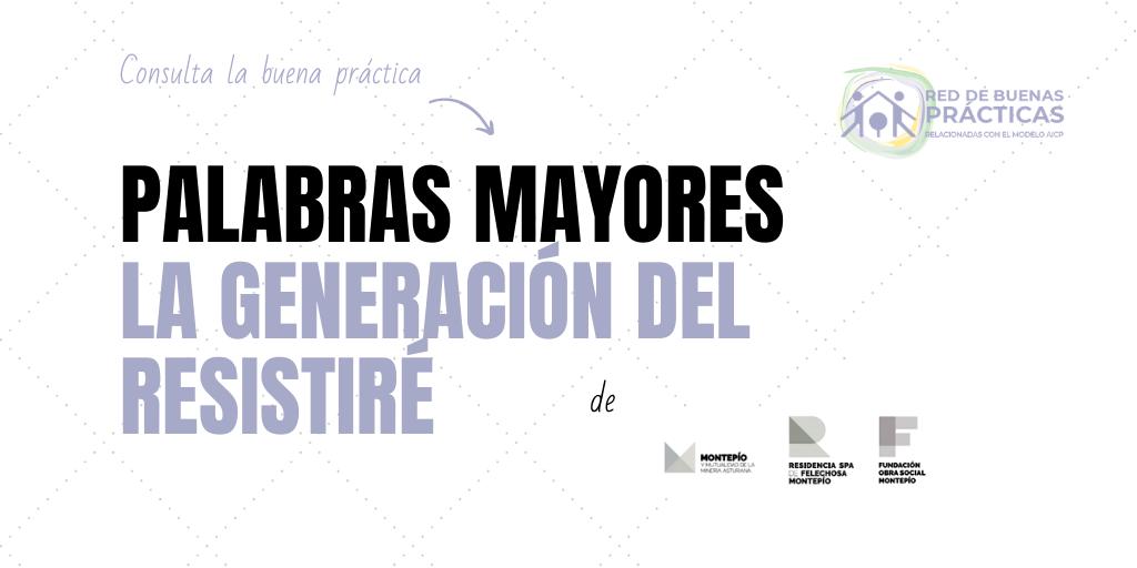 Palabras Mayores: La generación del resistiré