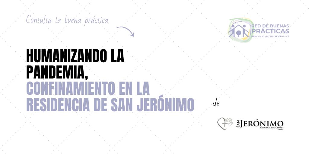 HUMANIZANDO LA PANDEMIA, Confinamiento en la Residencia de San Jerónimo