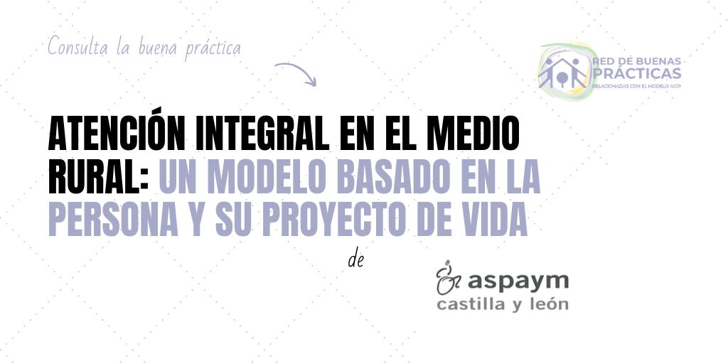 Atención Integral en el Medio Rural: un modelo basado en la persona y su proyecto de vida