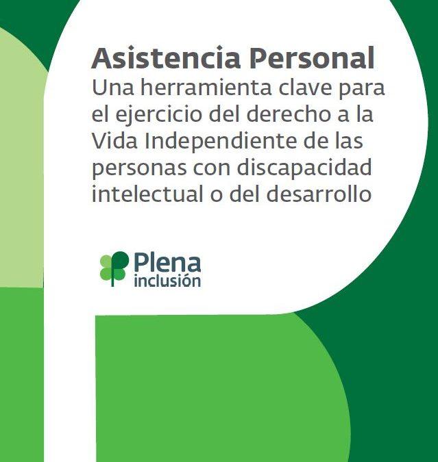 Asistencia Personal: una herramienta calve para el ejercicio del derecho a la Vida Independiente de las personas con discapacidad intelectual o del desarrollo