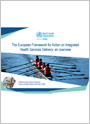 The European Framework for Action on Integrated Health Services Delivery: an overview