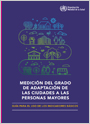 Medición del grado de adaptación de las ciudades a las personas mayores. Guía para el uso de los indicadores básicos