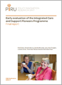 Early evaluation of the Integrated Care and Support Pioneers Programme