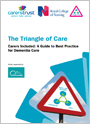 The Triangle of CareThe Triangle of Care. Carers Included: A Guide to Best Practice for Dementia Care
