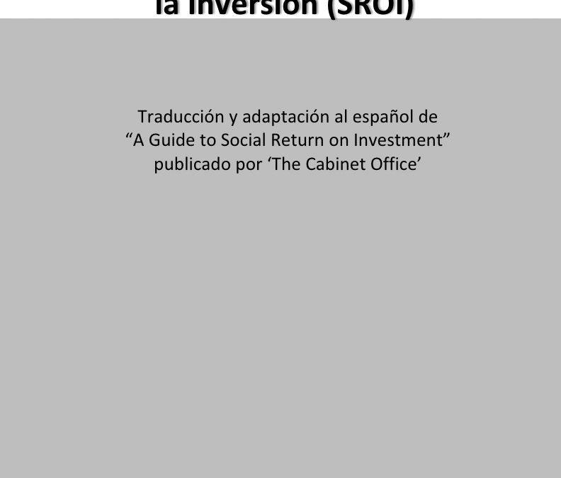 Guía para el Retorno Social de la Inversión (SROI)