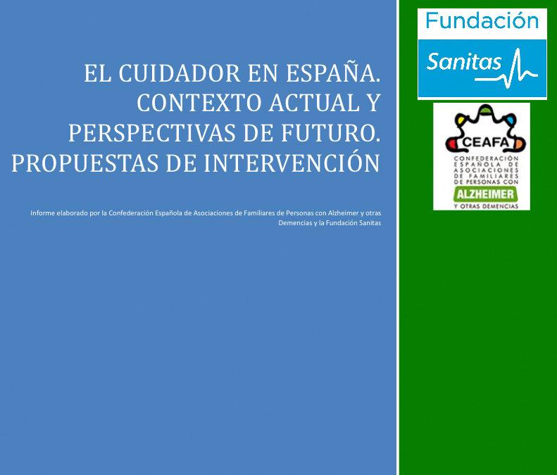 El Cuidador en España. Contexto actual y perspectivas de futuro. Propuestas de intervención