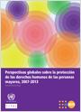 Perspectivas globales sobre la protección de los derechos humanos de las personas mayores, 2007-2013