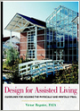 Design for Assisted Living. Guidelines for housing the Phisically and Mentally Frail