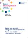Hacia una atención integrada social y sanitaria. Por un nuevo modelo centrado en las persona