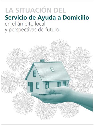 La situación del Servicio de Ayuda a Domicilio en el ámbito local y perspectivas de futuro