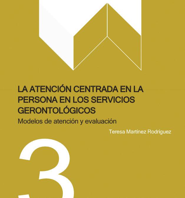 Estudio 3: 'La atención centrada en la persona en los servicios gerontológicos. Modelos de atención y evaluación'