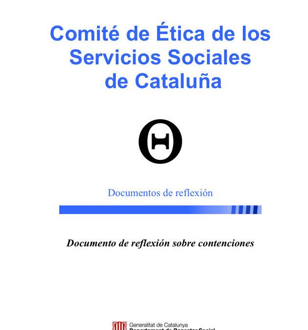 Documento de reflexión sobre contenciones. Serie Comité de ética de los servicios sociales de Catalunya