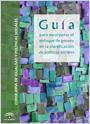 Guía para incorporar el enfoque de género en la planificación de políticas sociales