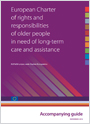 European chapter of rights and responsabilities of older people in need of long-term care and assitence Accompanying guide