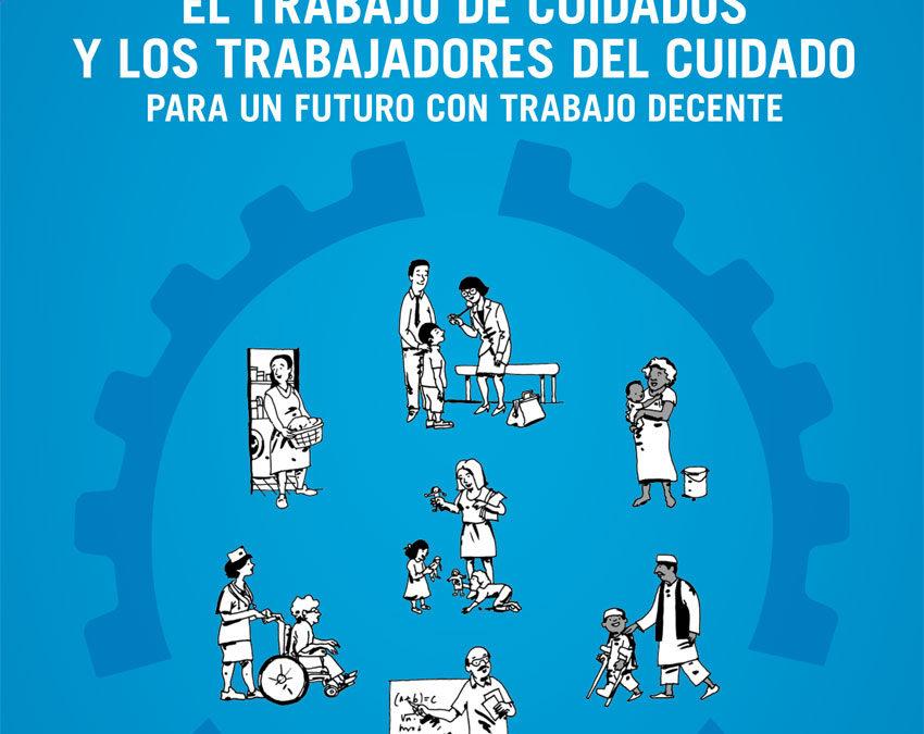 El trabajo de cuidados y los trabajadores del cuidado para un futuro con trabajo decente (Resumen ejecutivo)