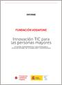 Innovación TIC para las personas mayores. Situación, requerimientos y soluciones en la atención integral de la cronicidad y la dependencia, 2011