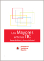 Innovación TIC para las personas mayores. Situación, requerimientos y soluciones en la atención integral de la cronicidad y la dependencia, 2010