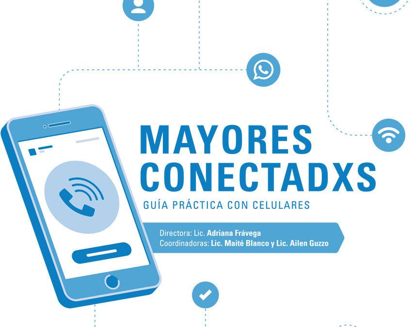 Mayores conectadxs. Guía práctica con celulares