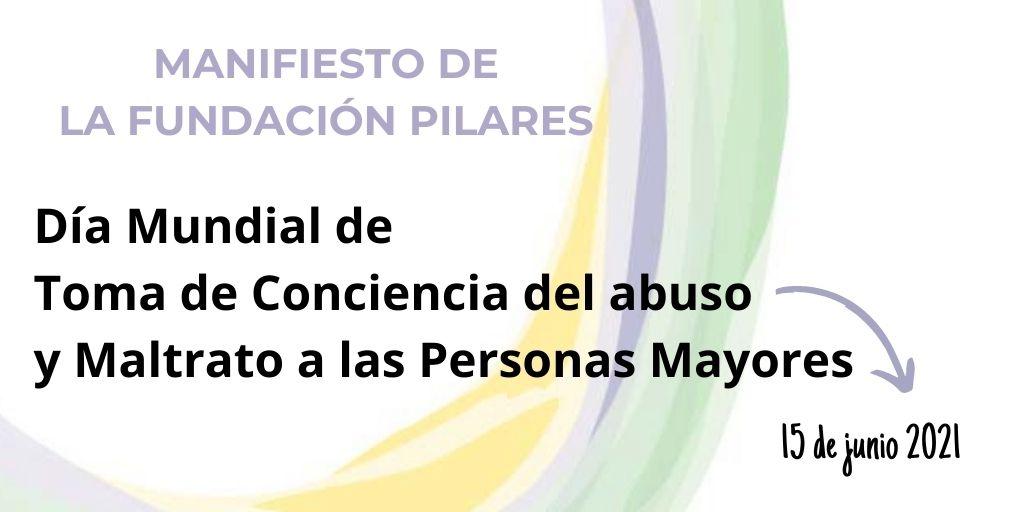 Día Mundial de Toma de Conciencia del Abuso y Maltrato a las Personas Mayores (2021)_Manifiesto de la Fundación Pilares