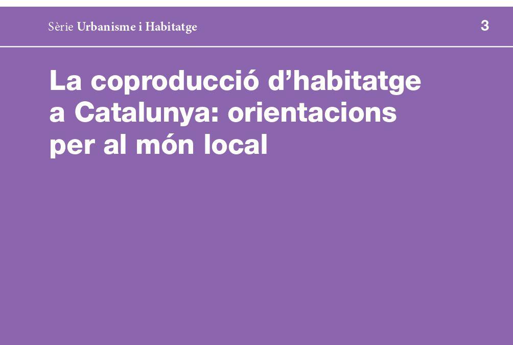 La coproducció d'habitatge a Catalunya: orientacions per al món local